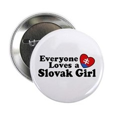 "Everyone Loves a Slovak Girl 2.25"" Button"