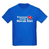 Everyone Loves a Slovak Girl T