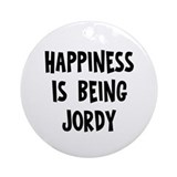Happiness is being Jordy Ornament (Round)
