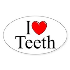 """I Love (Heart) Teeth"" Oval Bumper Stickers"