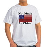Not Made In China - America T-Shirt