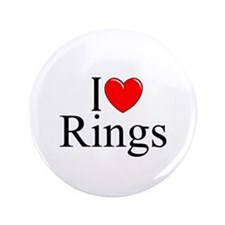 """I Love (Heart) Rings"" 3.5"" Button"