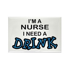 Nurse Need a Drink Rectangle Magnet