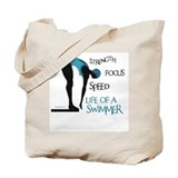 STRENGTH FOCUS SPEED LIFE OF A SWIMMER Tote Bag
