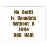 A Little Dog Hair Small Poster
