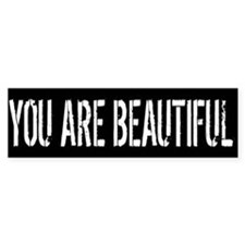 You Are Beautiful Bumper Bumper Sticker