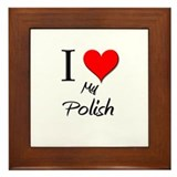 I Love My Polish Framed Tile
