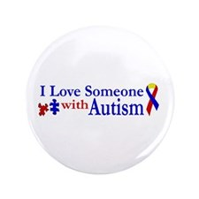 "I love someone with Autism 3.5"" Button"