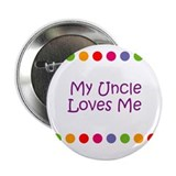 "My Uncle Loves Me 2.25"" Button"