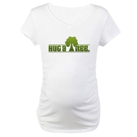 Hug a Tree Maternity T-Shirt