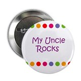 "My Uncle Rocks 2.25"" Button (10 pack)"