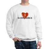 I love E-Commerce Sweatshirt