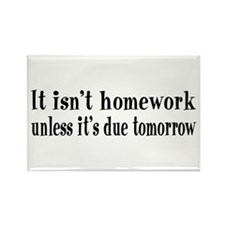 Homework Due Tomorrow Rectangle Magnet