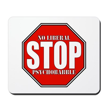 No Liberal Psychobabble Conservative Mousepad