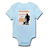 Get a bigger hammer Infant Bodysuit