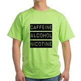 Caffeine, Alcohol, Tobacco T-Shirt
