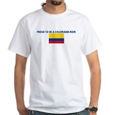 PROUD TO BE A COLOMBIAN MOM Shirt