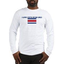I LOVE COSTA RICAN GIRLS Long Sleeve T-Shirt