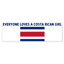 EVERYONE LOVES A COSTA RICAN Bumper Bumper Sticker