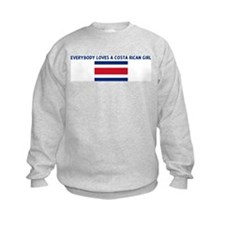 EVERYBODY LOVES A COSTA RICAN Sweatshirt
