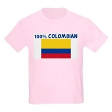 100 PERCENT COLOMBIAN T-Shirt