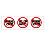 NO SHOULDER HOPPERS Three 4 One Bumper Sticker