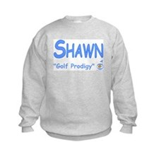 "Shawn ""Golf Prodigy"" Sweatshirt"
