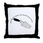 Gardeners learn by trowel Throw Pillow