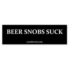 BEER SNOBS SUCK - Bumper Bumper Sticker