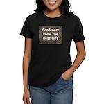 Gardeners know the best dirt Women's Dark T-Shirt