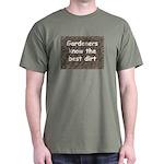 Gardeners know the best dirt Dark T-Shirt