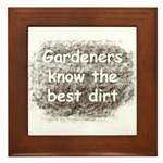 Gardeners know the best dirt Framed Tile