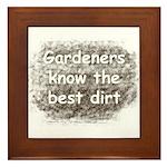 Gardeners know the best dirt Framed Tile