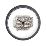 Gardeners know the best dirt Wall Clock