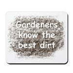 Gardeners know the best dirt Mousepad