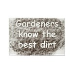 Gardeners know the best dirt Rectangle Magnet (100
