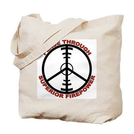 Peace Through Superior Firepower Tote Bag