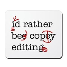 I'd rather be copy-editing. Mousepad