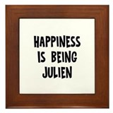 Happiness is being Julien Framed Tile