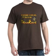 I'll be in my ManCave T-Shirt