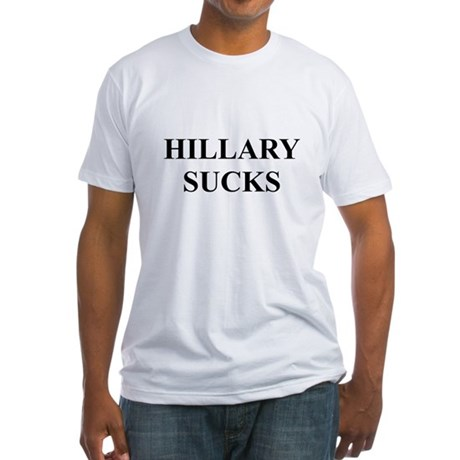 HILLARY CLINTON SUCKS Fitted T-Shirt