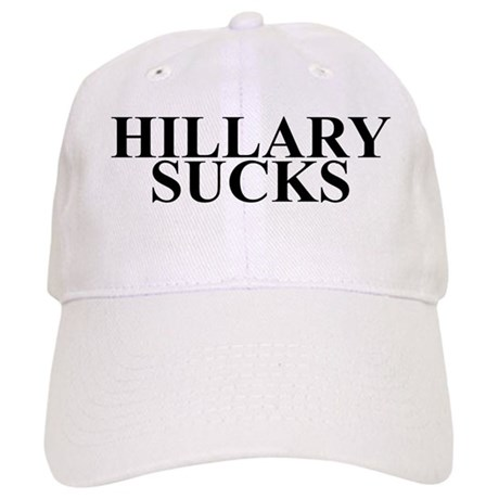 HILLARY CLINTON SUCKS Cap