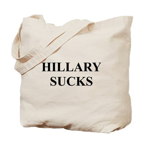 HILLARY CLINTON SUCKS Tote Bag