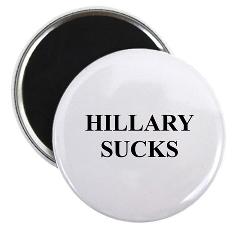 HILLARY CLINTON SUCKS Magnet