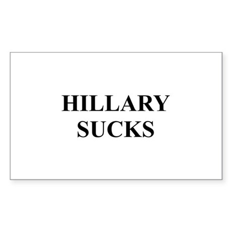 HILLARY CLINTON SUCKS Rectangle Sticker