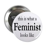 "What A Feminist Looks Like 2.25"" Button"