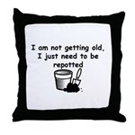 I'm not getting old Throw Pillow