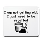 I'm not getting old Mousepad