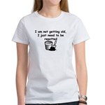 I'm not getting old Women's T-Shirt
