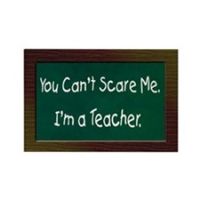 You Can't Scare Me Rectangle Magnet